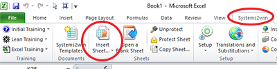 Excel Ribbon bar > Systems2win tab > Insert Sheet
